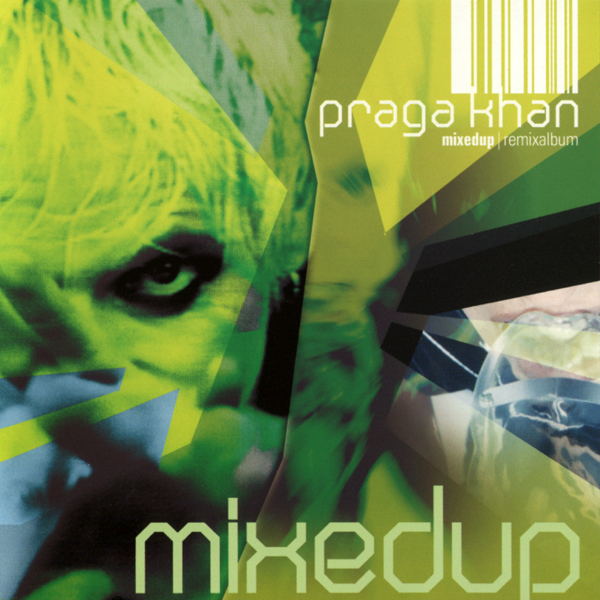 Praga Khan - Mixed Up