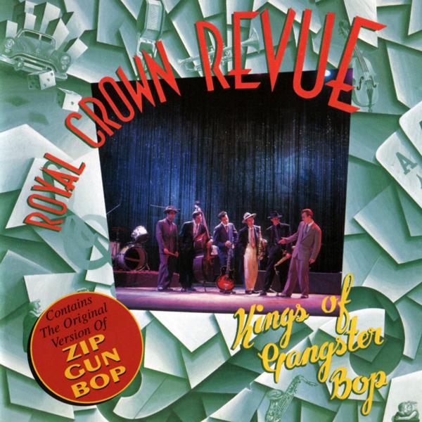 Royal Crown Revue - Kings of Gangster Bop - photo#15